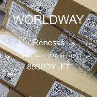 8530DYLFT - Renesas Electronics Corporation - Clock Drivers & Distribution